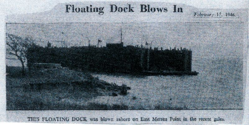 This Floating Dock was blown ashore on Decoy Point in the recent gales. Newspaper cutting dated Feb 15, 1946.