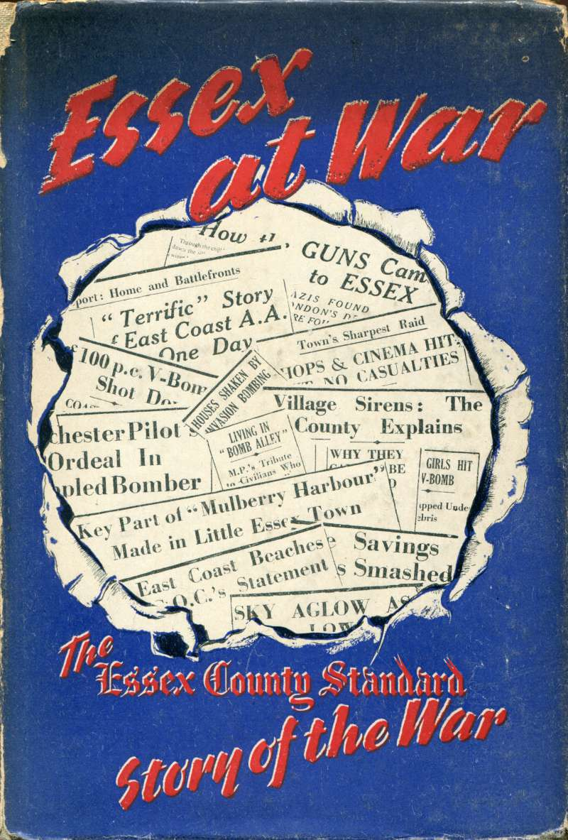 Essex at War, compiled by the Editorial Staff of Essex County Standard and edited by Hervey Benham.