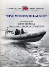 13. ID RNLI_5MIN_C001 Five Minutes to Launch by Tony Purnell. The story of the West Mersea Inshore Lifeboat Station. Front cover.