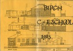 158. ID TBM_BCE_001 Birch C. of E. School 1985. Opening of new building. Cover - architect's drawings of the school.