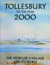 4. ID MBK_T2000_C001 Tollesbury to the year 2000. The story of a village and its people.